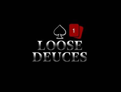 Loose Deuces 1 Hand